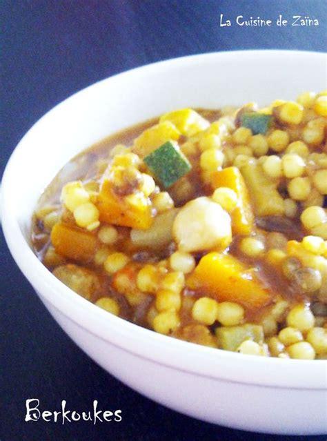 cuisine maghrebine berkoukes la cuisine de zaïna