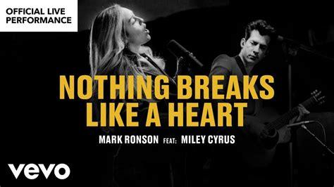 """""""nothing Breaks Like A Heart"""