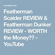 Featherman Scalder REVIEW & Featherman Dunker REVIEW ...