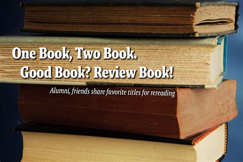 One Book, Two Book. Good Book? Review Book!