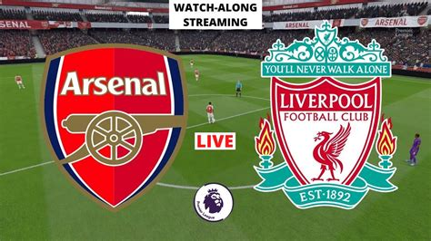 Arsenal vs Liverpool Live Today Football Match Premier ...