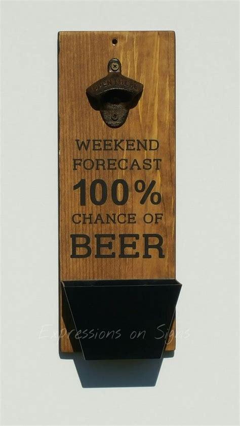 bottle opener  cap catcher wall mount wood sign funny