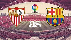 Sevilla Vs Barcelona  How And Where To Watch Laliga - Times  Tv  Online