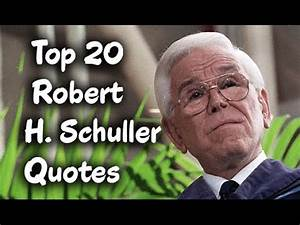 Top 20 Robert H. Schuller Quotes - The American Christian ...