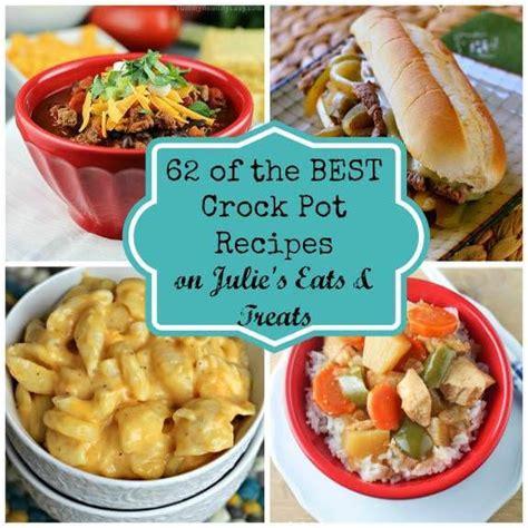 best crock pot recipies 62 of the best crock pot recipes julie s eats treats
