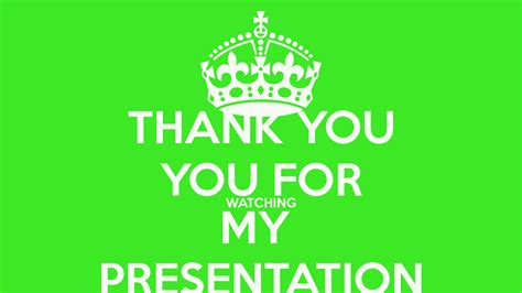 Thank You You For Watching My Presentation Poster  Ceep  Keep Calmomatic