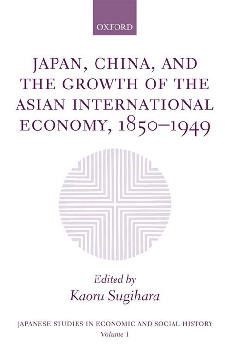Japan China And The Growth Of The Asian International