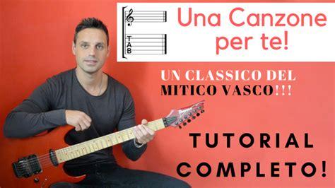 Vasco Una Canzone X Te by Una Canzone Per Te Vasco Tab Chitarra Tutorial