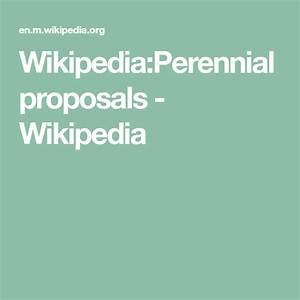 Wikipedia Perennial Proposals