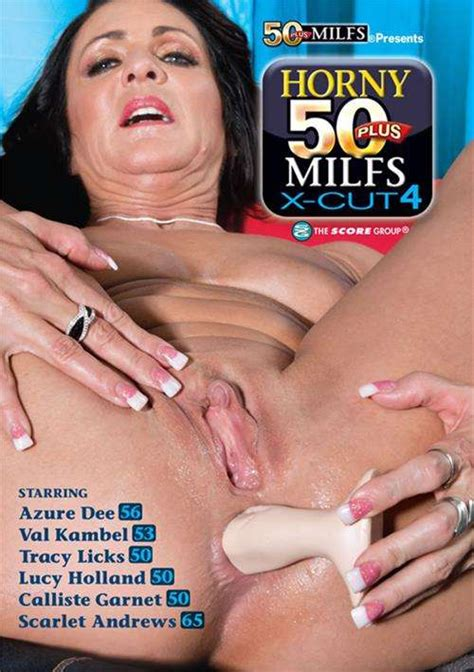 Horny 50 Plus Milfs X Cut 4 2016 Adult Dvd Empire