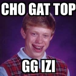 Gat Meme - meme bad luck brian cho gat top gg izi 15267607