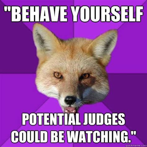 """""""behave Yourself Potential Judges Could Be Watching""""  Speech Geek  Pinterest Mouths"""