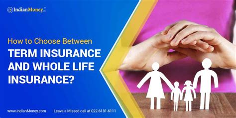 Be prepared with an individual whole life insurance policy. How to Choose Between Term Insurance and Whole Life Insurance?   IndianMoney
