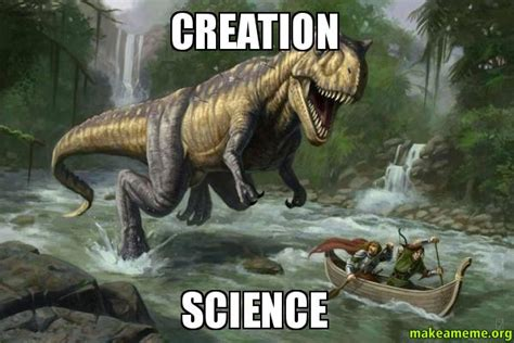 Creation Meme - creation science make a meme