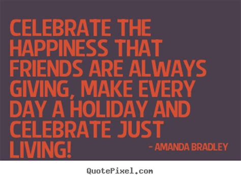 celebrating friendship quotes quotesgram