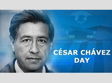 Holiday closures in honor of Cesar Chavez Day CBS News 8