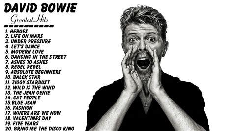 David Bowie Best Song David Bowie David Bowie Greatest Hits Best Songs Of