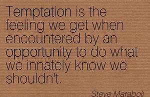 Choice Quotes P... Temptation Opportunity Quotes