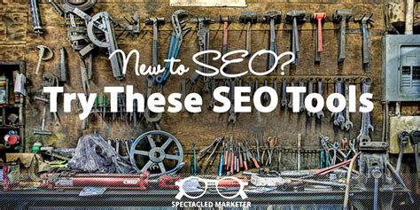 New To Seo? Try These Seo Tools  Spectacled