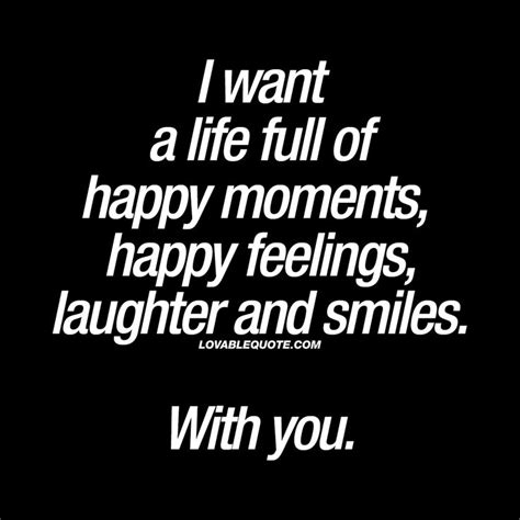 i want a of happy moments feelings laughter and smiles quotes frases