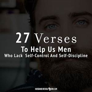 27 Verses To Help Us Men Who Lack Self-Control And Self ...