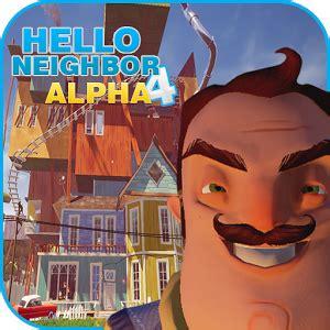 guide hello neighbor alpha 4 mod apk apkmodfree