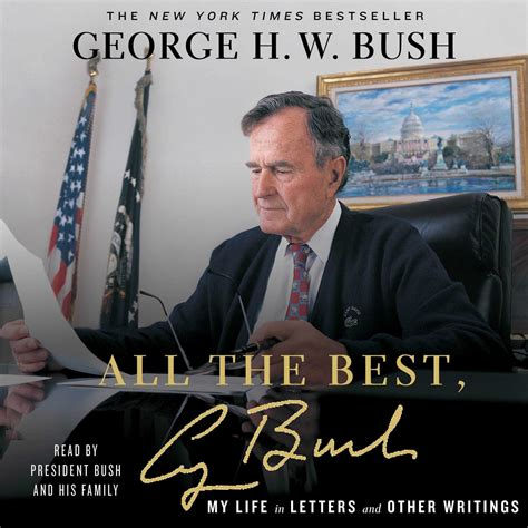 George H Bush Resume by All The Best George Bush Abridged Audiobook By