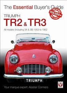 Triumph Tr2  U0026 Tr3 Buyers Guide Book All Models Including