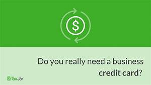 Do you really need a business credit card for Need business credit cards