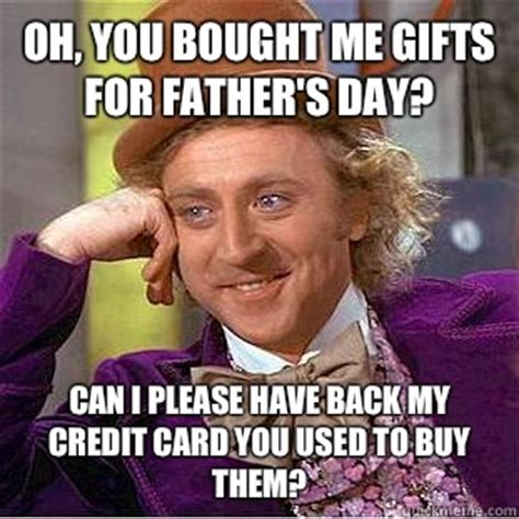 Gifts For Meme - oh you bought me gifts for father s day can i please have back my credit card you used to buy