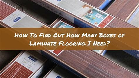 How To Find Out How Many Boxes of Laminate Flooring I Need?