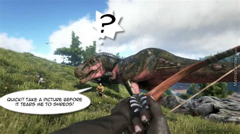 Ark Survival Evolved Memes - ark survival evolved by lovliestcoot1 meme center
