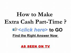 How to Make Extra Cash Part-Time
