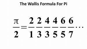 Amazing Formula For Pi   U03c0  - The Wallis Product