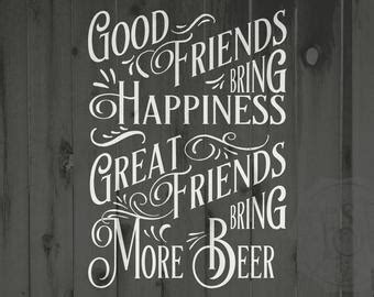 Don't forgetto check out our free svg gallery for tons of free svgs! Beer quote   Etsy