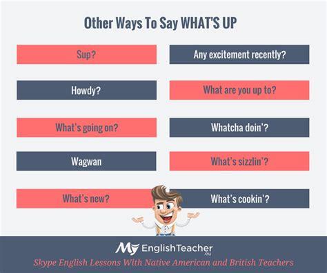 Other Ways To Say What's Up! Myenglishteachereu