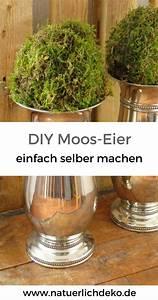 Frühjahrsdeko Selber Machen : moos eier einfach selbst gemacht nat rlich deko deko mit naturmaterialien pinterest moos ~ Fotosdekora.club Haus und Dekorationen