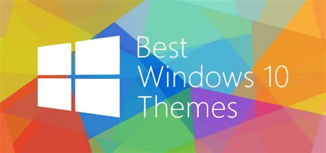 Best Themes 2017 25 Best Windows 10 Themes Free 2017 Spices