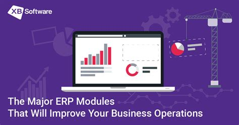 major erp modules  improve  business operations