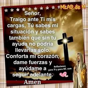 Oraciones para TI y para MÍ: * Señor, traigo ante TI mis cargas