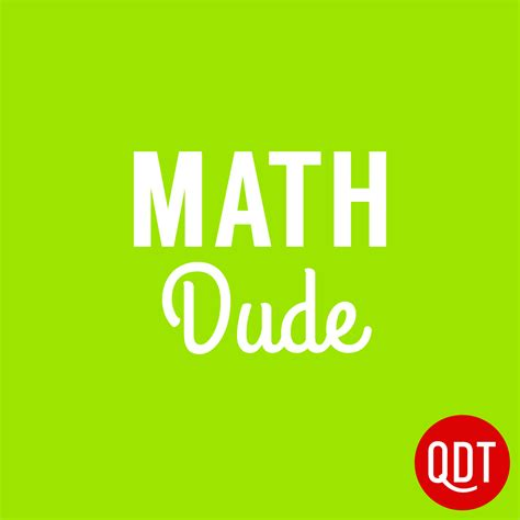 math dude quick  dirty tips