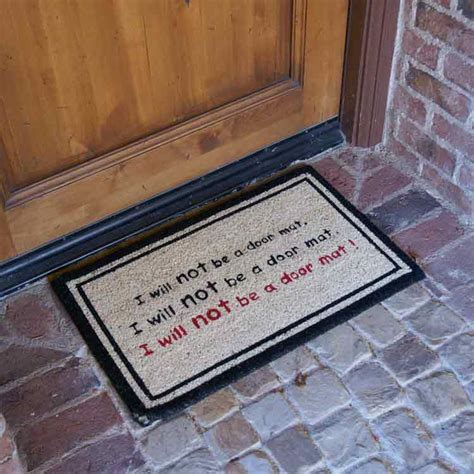 Are You A Doormat by Quot I Will Not Be A Door Mat Doormat Quot