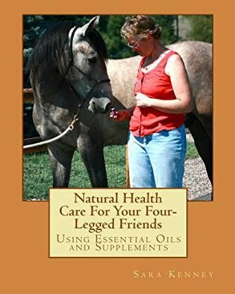 Natural Health Care For Your Four Legged Friends Kindle