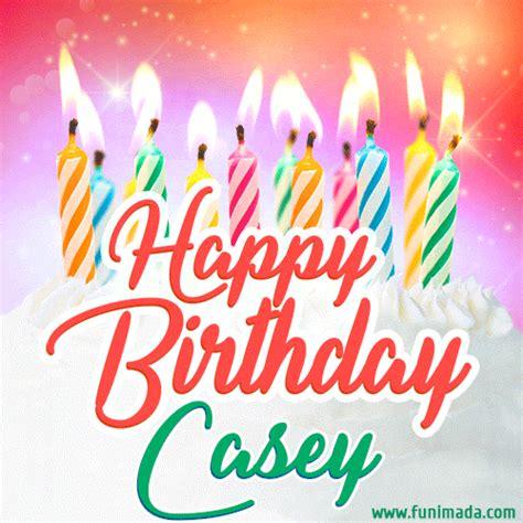 happy birthday gif  casey  birthday cake  lit
