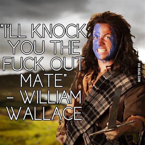 William Wallace Meme - william wallace erb 9gag