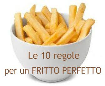 Le Dieci Regole D 39 Frittura Perfetta Le Dieci Regole D 39 Oro Per Farla