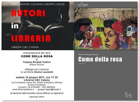 Libreria Catena Colleferro by Colleferro Sabato 10 Giugno Verr 224 Presentato Il Libro