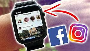 How To Have Instagram And Facebook On The Apple Watch Free