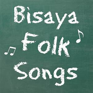 My Mother's Bisaya Folk Songs - A Deecoded Life