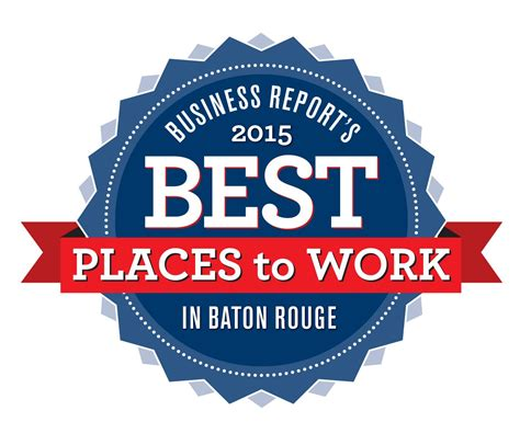 The Best Place To Work by Best Places To Work Greater Baton Shrm
